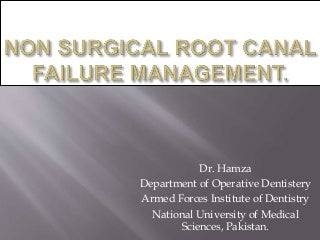 Management of non surgical root-canal treatment failure