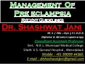 MANAGEMENT OF PREECLAMPSIA BY DR SHASHWAT JANI