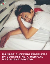 Manage sleeping problems by consulting a medical marijuana doctor