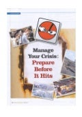 Manage Your Crisis:Prepare Before It Hits