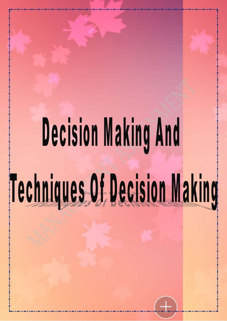 Making and techniques of decision making decision making and techniques of decision making nvjuhfo Choice Image