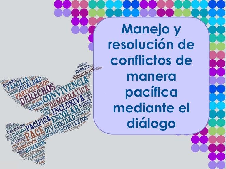 Manejo Y Resolución De Conflictos De Manera Pacífica Mediante El Diál