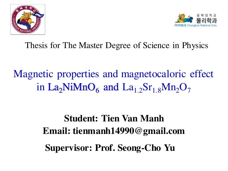 thesis msc physics The msc physics: theoretical physics programme is one of three different pathways to an msc in physics that also includes particle physics and condensed matter physics the school of physics and astronomy also offers an msc in astrophysics and a pgcert in astronomy and astrophysics.