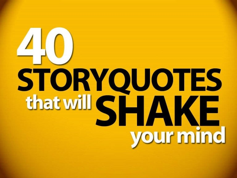 Quotes About Stories Unique 40 Storyquotes That Will Shake Your Mind