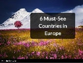 6 Must-See Countries in Europe