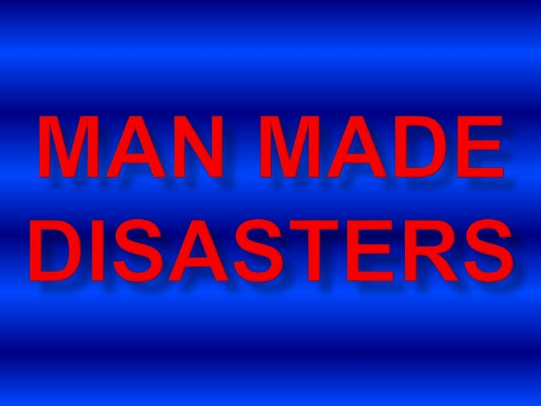 Ppt natural and man-made disasters powerpoint presentation, free.