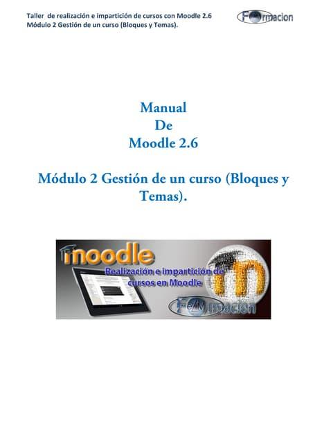 Manual de moodle 2.6  módulo 2 Gestión de un curso (bloques y temas)