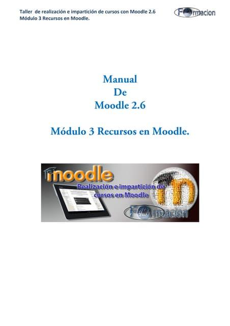 Manual de moodle 2.6 módulo 3 Recursos en Moodle