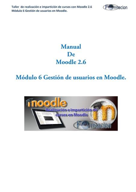 Manual de moodle 2.6 módulo 6 Gestión de usuarios en Moodle