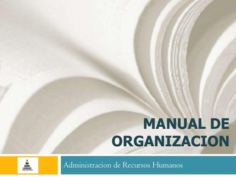 Manuales organizacion y procedimientos.