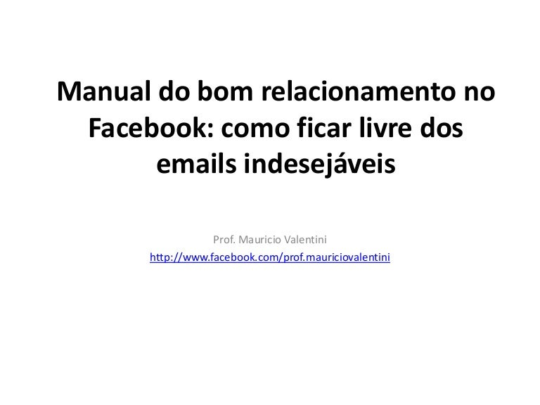 Manual do bom relacionamento no Facebook: como ficar livre