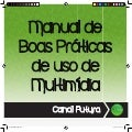 Manual de Boas Práticas do Uso de Multimídia - Canal Futura - V.3