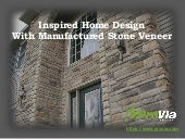 Inspired Home Design with Manufactured Stone Veneer