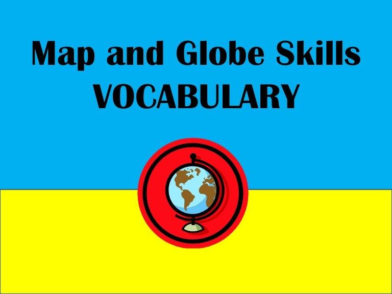 Map and globe skills vocabulary words