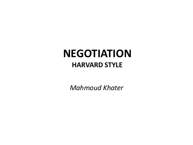 harvard negotiation project The harvard negotiation project is a project created at harvard university which deals with issues of negotiations and conflict resolution.