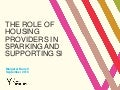 The Role of Housing Providers in Sparking and Supporting SI by Margaret Burrell