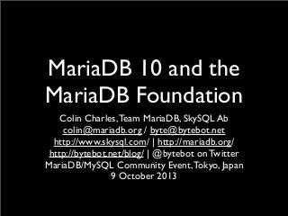 Maria db 10 and the mariadb foundation(colin)