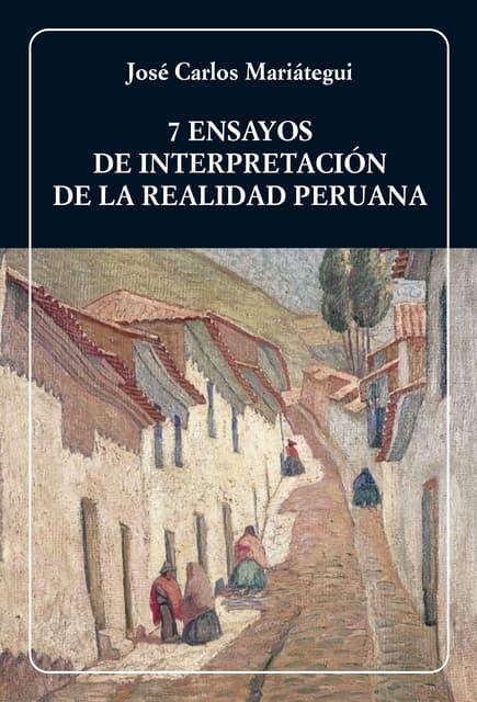 Mariategui josé-carlos-7-ensayos-de-interpretación-de-la-realidad-peruana