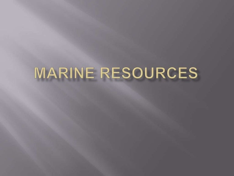 Marine resoues ppt.