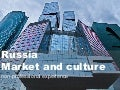 Market and culture: Russia