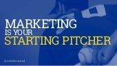 Marketing is Your Starting Pitcher