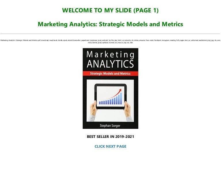 Free [P.D.F Download] Marketing Analytics: Strategic Models and Metrics [Full]