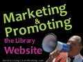 Marketing and Promoting the Library Website