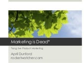 Marketing is Dead (long live product marketing)
