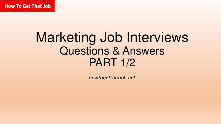 marketing job interview questions and answers part 1 - Marketing Manager Interview Questions And Answers