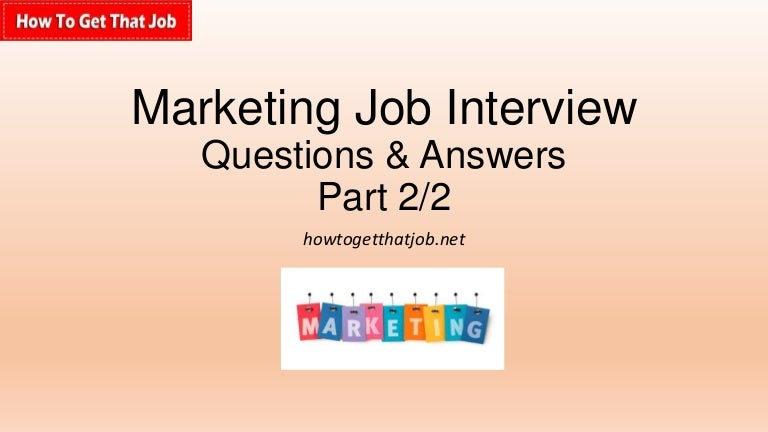 marketing job interviews questions and answers part 2 - Answering Job Interview Questions Part 2