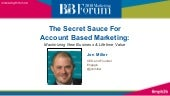 The Secret Sauce For Account Based Marketing: Maximizing New Business & Lifetime Value