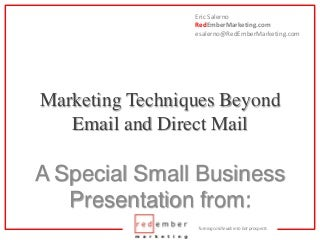 Marketing Techniques Beyond Email And Direct Mail for Small Business