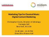 Marketing Tips for Classical Music: Digital Content Marketing – midem 2012 presentation