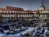 Making a Marketplace: A Checklist for Online Disruption