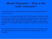 Market research – who is the main consumer