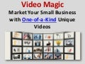 Market Your Small Business With One of-a-Kind Unique Videos