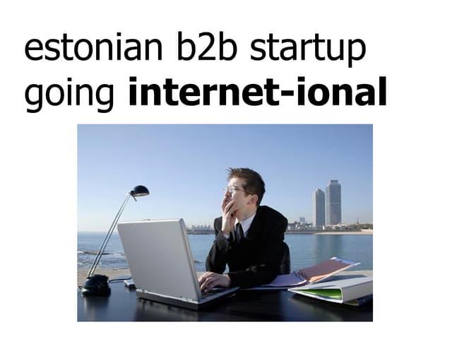 Estonian b2b startup going internet-ional