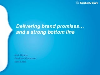 Delivering Brand Promises and a Strong Bottom Line - Mark Wynne, Kimberly-Clark - iStrategy Sydney 2010