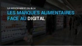 Les marques alimentaires face au digital