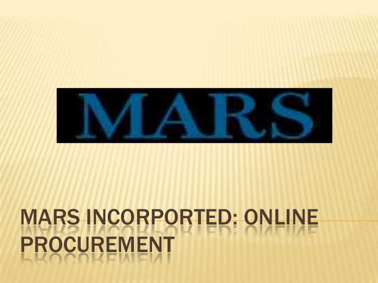 mars incorporated online procurement case Free essays on ivey case for students use our papers to help you with yours 1 - 30.