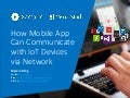 App Development: How Mobile App Can Communicate With IoT Device via Network