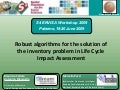 Robust algorithms for the solution of the inventory problem in Life Cycle Impact Assessment Maurizio Cellura, Antonino Marvuglia – University of Palermo (Italy) Marcello Pucci – Institute for Studies on Intelligent Systems for Automation (I.S.S.I.A),