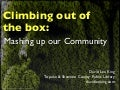 Climbing Out of the Box Mashing Up Our Community
