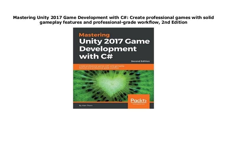 Mastering Unity 2017 Game Development With C Create Professional Ga