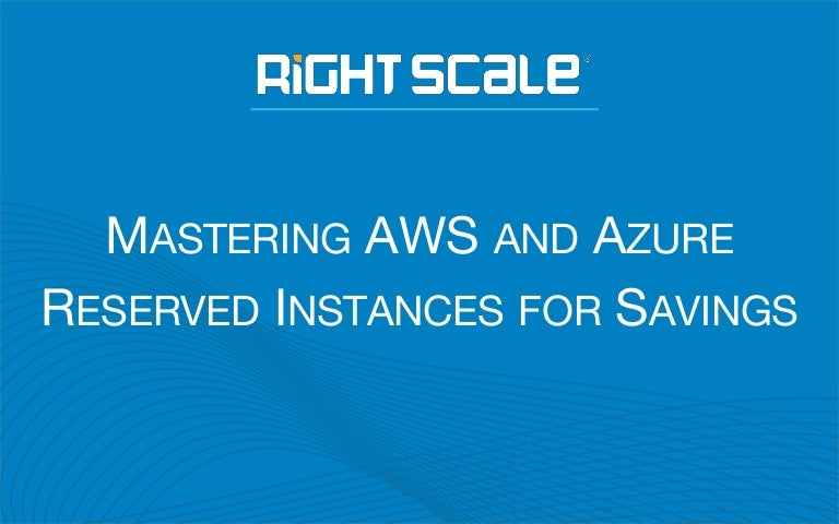 Mastering AWS and Azure Reserved Instances for Savings