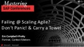 Failing @ Scaling Agile? Don't Panic! & Carry a Towel