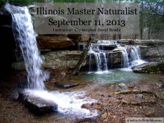 Master naturalist session - Illinois Natural Areas Inventory