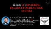 Episode 61 : MATERIAL BALANCE FOR REACTING SYSTEM