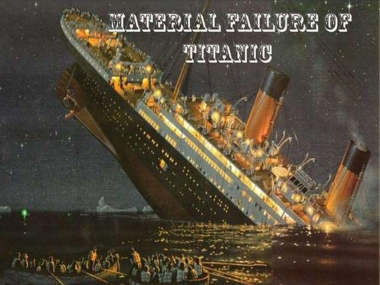 Material failure of titanic ship