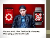 Mateusz mach : 18, year old entrepreneur behind 'FIVE', first messaging app for deaf people